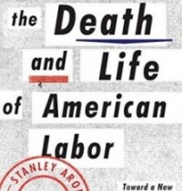 The Death and Life of American Labor